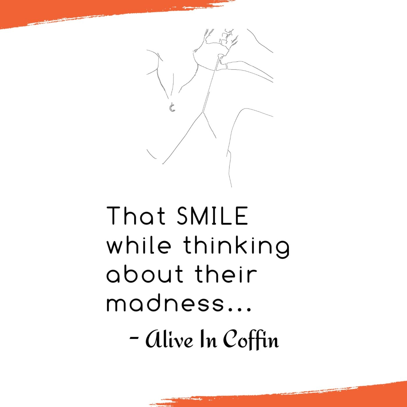 Short Poem about smile and the madness.