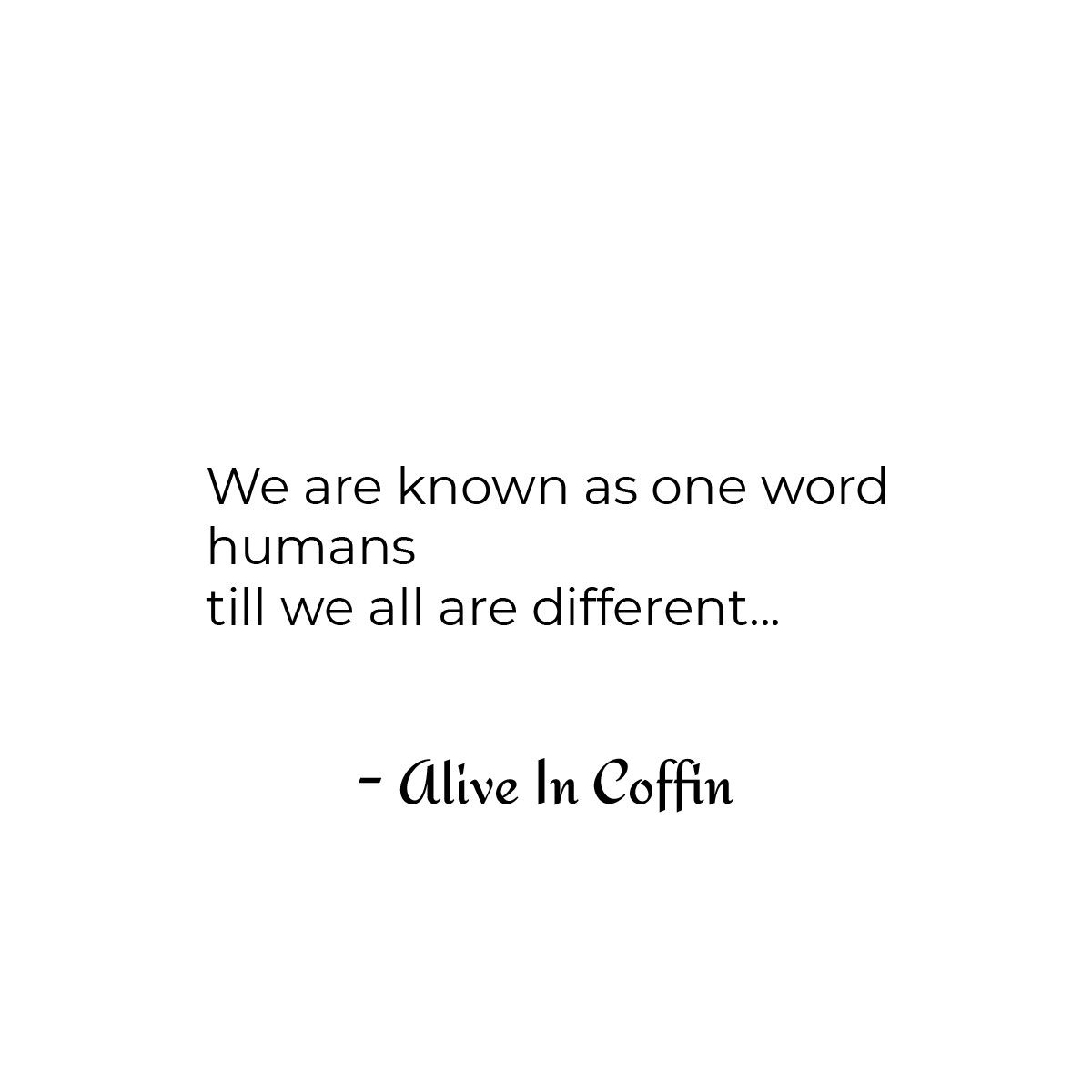 A short philosophical poem about the differences.
