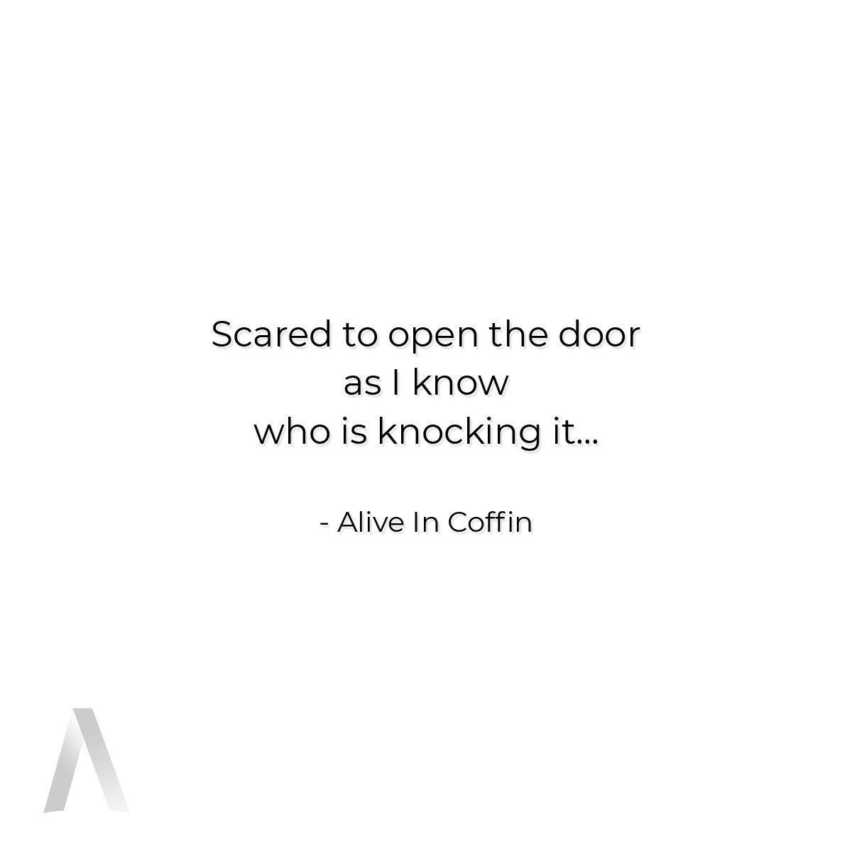 Scared To Open is a short dark poem written by Alive In Coffin