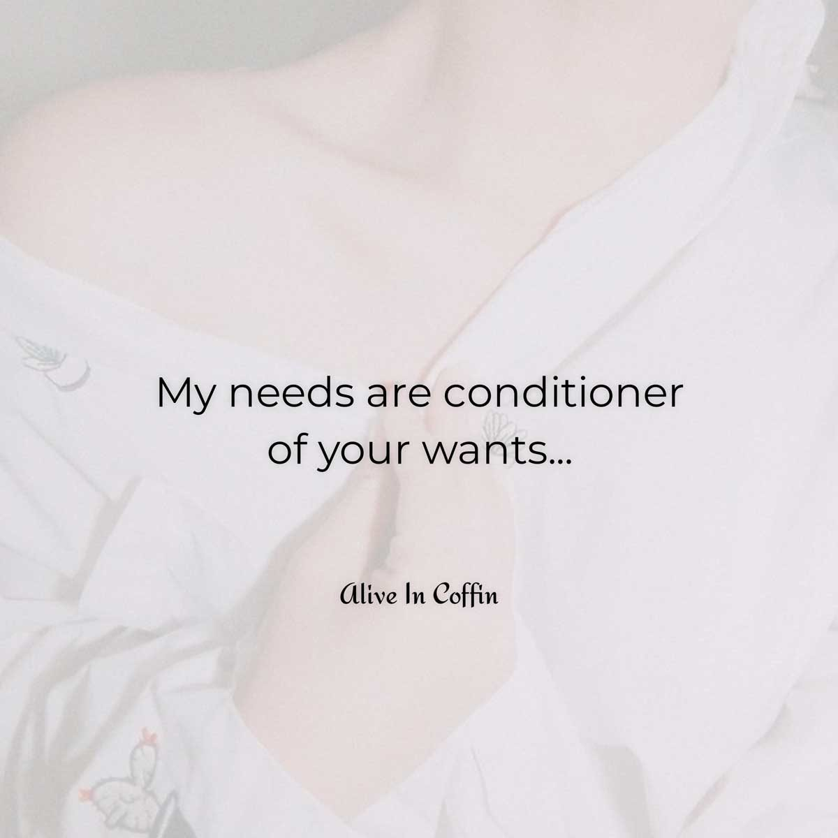 My needs is a romantic short poem about needs.